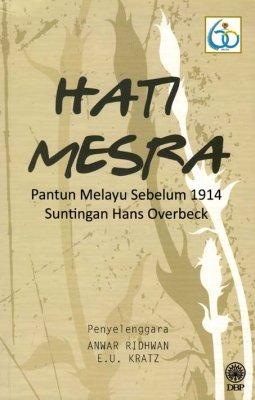 Hati Mesra: Pantun Melayu Sebelum 1914 Suntingan Hans Overbeck