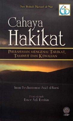 Cahaya Hakikat: Perbahasan Mengenai Tarekat, Tasawuf dan Kewalian