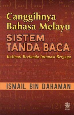 Canggihnya Bahasa Melayu: Sistem Tanda Baca (Kulit Lembut)