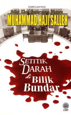 Kumpulan Puisi Edisi Khas Sasterawan Negara Muhammad Haji Salleh: Setitik Darah di Bilik Bundar