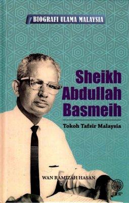 Biografi Ulama Malaysia: Sheikh Abdullah Basmeih: Tokoh Tafsir Malaysia