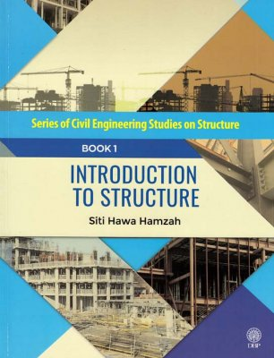 Series of Civil Engineering Studies on Structure: Introduction to Structure Book 1