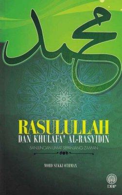 Rasulullah dan Khulafa Al-Rashidin Sanjungan Umat Sepanjang Zaman