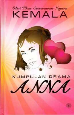 Edisi Khas Sasterawan Negara Kemala: Kumpulan Drama Anna (KK)