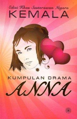 Edisi Khas Sasterawan Negara Kemala: Kumpulan Drama Anna