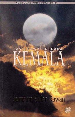 Kumpulan Puisi 2002-2010 Sasterawan Negara Kemala: Sumsum Bulan Rawan