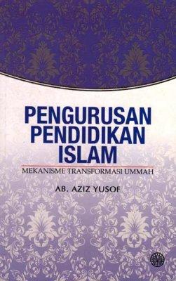 Pengurusan Pendidikan Islam: Mekanisme Transformasi Ummah