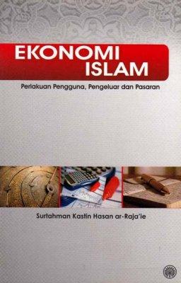 Ekonomi Islam: Perlakuan Pengguna, Pengeluar dan Pasaran