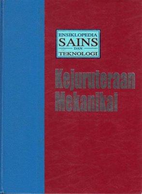 Ensiklopedia Sains Dan Teknologi Jilid 2: Kejuruteraan Mekanikal