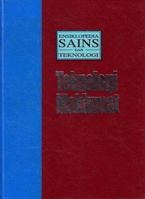 Ensiklopedia Sains dan Teknologi Jilid 10: Teknologi Maklumat