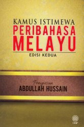 Kamus Istimewa Peribahasa Melayu Edisi Kedua