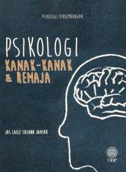 Psikologi Perkembangan: Psikologi Kanak-kanak dan Remaja