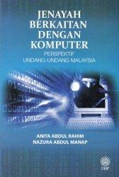Jenayah Berkaitan dengan Komputer: Perspektif Undang-undang Malaysia