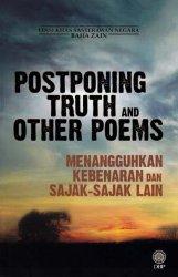 Edisi Khas Sasterawan Negara Baha Zain: Postponing Truth and Other Poems (Menangguhkan Kebenaran dan Sajak-Sajak Lain)