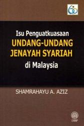 Isu Penguatkuasaan Undang-undang Jenayah Syariah di Malaysia