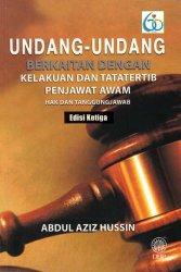 Undang-undang Berkaitan dengan Kelakuan dan Tatatertib Penjawat Awam: Hak dan Tanggungjawab Edisi Ketiga