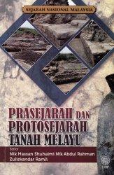 Sejarah Nasional Malaysia: Prasejarah dan Protosejarah Tanah Melayu