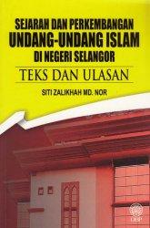 Sejarah dan Perkembangan Undang-undang Islam di Negeri Selangor: Teks dan Ulasan