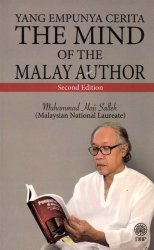 Yang Empunya Cerita: The Mind of the Malay Author Second Edition