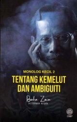Monolog Kecil 2: Tentang Kemelut dan Ambiguiti