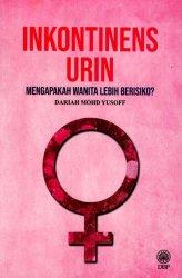 Inkontinens Urin: Mengapakah Wanita Lebih Berisiko?