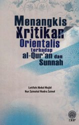 Menangkis Kritikan Orientalis Terhadap Al-Quran dan Sunnah