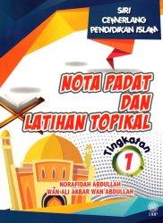 Nota Padat dan Latihan Topikal Tingkatan 1 (Siri Cemerlang Pendidikan Islam)