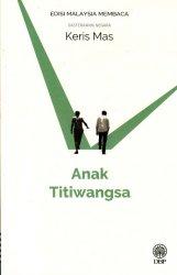 Anak Titiwangsa (Sasterawan Negara Keris Mas) - Edisi Malaysia Membaca