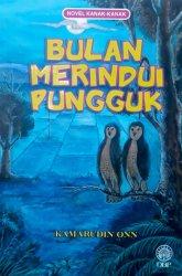 Novel Kanak-Kanak: Bulan Merindui Pungguk
