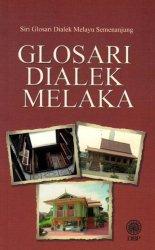 Siri Glosari Dialek Melayu Semenanjung: Glosari Dialek Melaka