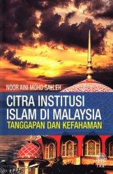 Citra Institusi Islam di Malaysia: Tanggapan dan Kefahaman