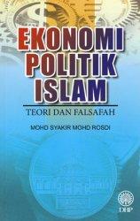 Ekonomi Politik Islam: Teori dan Falsafah
