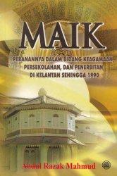 MAIK: Peranannya dalam Bidang Keagamaan, Persekolahan, dan Penerbitan di Kelantan Sehingga 1990