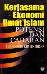 Kerjasama Ekonomi Umat Islam: Potensi dan Cabaran