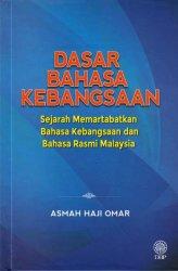 Dasar Bahasa Kebangsaan: Sejarah Memartabatkan Bahasa Kebangsaan dan Bahasa Rasmi Malaysia