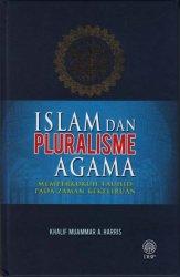 Islam dan Pluralisme Agama: Memperkukuh Tauhid Pada Zaman Kekeliruan